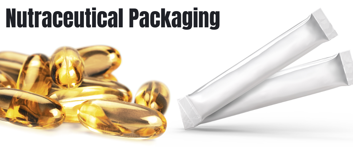 Flexible Packaging for Nutraceutical Products